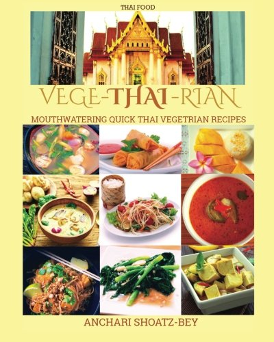 THAI FOOD: Cookbook: VEGE-THAI-RIAN: Mouthwatering THAI Vegetarian Recipies ((Vegan, Non-Vegan Vegetarian): Child Approved Simple Recipes, Fusion ... cooking, Thai Essential Oils.)) (Volume 1) (Slow Cooker Recipie Books compare prices)