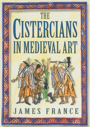 Cistercians in Medieval Art, JAMES FRANCE