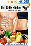 The Flat-Belly Kitchen: Superfoods For A Flat Stomach: Lose 2-3 Inches From Your Belly In Less Than A Month
