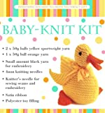 Baby-Knit Kit: Everything You Need to Create the Perfect Gift Crochet and Knitting Book
