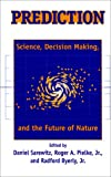 img - for Prediction: Science, Decision Making, and the Future of Nature book / textbook / text book