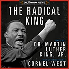 The Radical King Audiobook by Martin Luther King, Cornel West - editor Narrated by LeVar Burton, Gabourey Sidibe, Cornel West, Mike Colter, Danny Glover, Wanda Sykes, Leslie Odom, Jr., Michael K. Williams