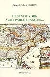 echange, troc Gilbert Forray - Et si New York avait parlé français...