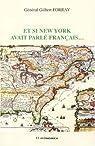 Et si New York avait parlé français... par Forray
