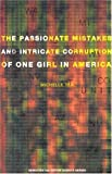 img - for The Passionate Mistakes and Intricate Corruption of One Girl in America (Native Agents) book / textbook / text book