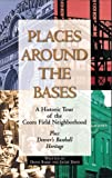 img - for Places Around the Bases: A Historic Tour of the Coors Field Neighborhood book / textbook / text book