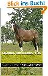 Gesundes und krankes Pferd (Grundlage...