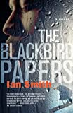 The Blackbird Papers: A Novel (0767920449) by Smith, Ian