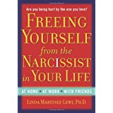 Freeing Yourself from the Narcissist in Your Life ~ Linda Martinez-Lewi