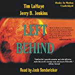 Left Behind: Left Behind Series, Book 1 (       UNABRIDGED) by Tim LaHaye, Jerry Jenkins Narrated by Jack Sondericker