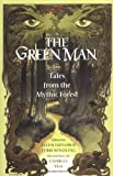 Green Man Tales From The Mythic Forest