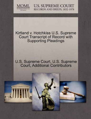 Kirtland v. Hotchkiss U.S. Supreme Court Transcript of Record with Supporting Pleadings