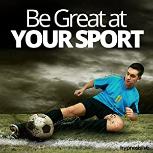 Be Great at Your Sport Hypnosis Speech