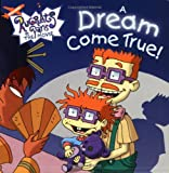 img - for A Dream Come True! (Nickelodeon Rugrats in Paris, The Movie) book / textbook / text book