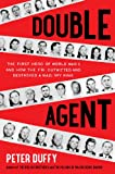 Double Agent: The First Hero of World War II and How the FBI Outwitted and Destroyed a Nazi Spy Ring (English and English Edition)