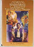 Star Wars: The Han Solo Trilogy Edition: first A.C. Crispin