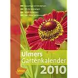 Ulmers Gartenkalender 2010: Mit Aussaattage nach Mondphasen