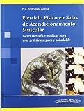 Ejercicio Físico en Salas de Acondicionamiento Muscular: Bases científico-médicas para una práctica segura y saludable