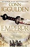 The Field of Swords (Emperor Series, Book 3) Conn Iggulden