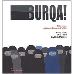 Burqa! - Simona Bassano di Tufillo & Jamila Mujahed