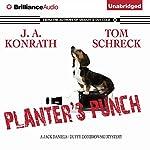 Planter's Punch | J. A. Konrath,Tom Schreck