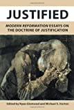 img - for Justified: Modern Reformation Essays on the Doctrine of Justification book / textbook / text book