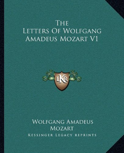 Mozart Lettere: NEW The Letters Of Wolfgang Amadeus Mozart V1 By Wolfgang