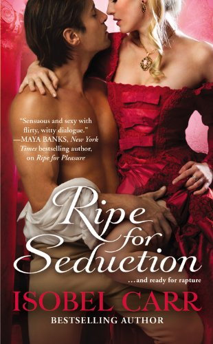 Ripe for Seduction (The League of Second Sons): Isobel Carr: 9780446572743: Amazon.com: Books