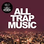 All Trap Music Vol.2