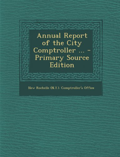 Annual Report of the City Comptroller ... - Primary Source Edition
