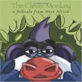 The Clever Monkey: A Folktale from West Africa (Welcome to Story Cove)