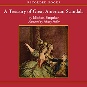 A Treasury of Great American Scandals | [Michael Farquhar]