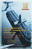 img - for Film Architecture and the Transnational Imagination: Set Design in 1930s European Cinema (Amsterdam University Press - Film Culture in Transition) book / textbook / text book