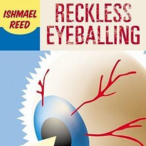 Reckless Eyeballing   [Ishmael Reed]