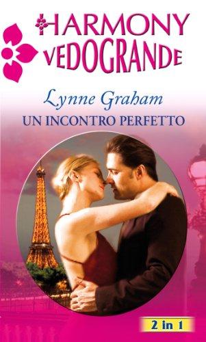 Lynne Graham - Un incontro perfetto