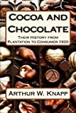 Cocoa and Chocolate: Their History from Plantation to Consumer (1920)