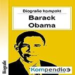 Barack Obama (Biografie kompakt): Alles was Sie über Barack Obama wissen müssen in 10 Minuten | Robert Sasse,Yannick Esters