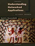 img - for Understanding Networked Applications: A First Course (The Morgan Kaufmann Series in Networking) book / textbook / text book