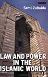 Law and Power in the Islamic World (Library of Modern Middle East Studies)
