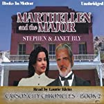 Marthellen and the Major: Carson City Chronicles, Book 2 (       UNABRIDGED) by Stephen Bly, Janet Bly Narrated by Laurie Klein