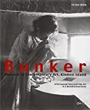 img - for Bunker Museum of Contemporary Art, Kinmen Island: A Permanent Sanctuary for Art in a Demilitarized Zone book / textbook / text book