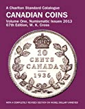 A Charlton Standard Catalogue Canadian Coins 2013: Numismatic Issues