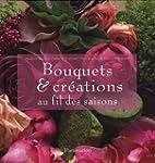 Bouquets et cr�ations au fil des saisons