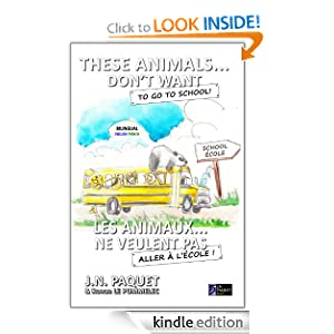 These Animals... Don't Want to Go to School! (Bilingual English-French) (The Book of The Animals (Bilingual))