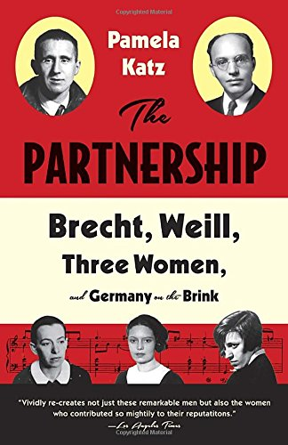 The Partnership: Brecht, Weill, Three Women, and Germany on the Brink PDF