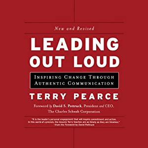 Leading Out Loud: Inspiring Change Through Authentic Communications, New and Revised | [Terry Pearce]