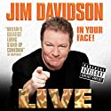 In Your Face Performance by Jim Davidson Narrated by Jim Davidson