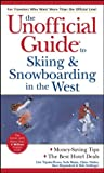 img - for The Unofficial Guide to Skiing & Snowboarding in the West (Unofficial Guides) book / textbook / text book