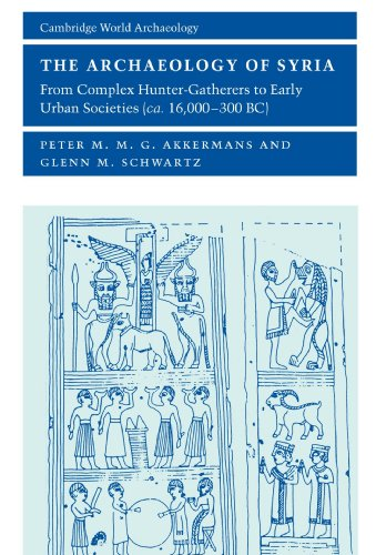 Archaeology of Syria: From Complex Hunter-Gatherers to Early Urban Societies
