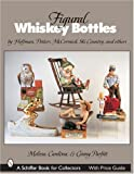 Figural Whiskey Bottles: By Hoffman, Potters, McCormick, Ski Country and More (Schiffer Book for Collectors)